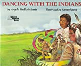 Dancing with the Indians, Angela Shelf Medearis, 0823410234