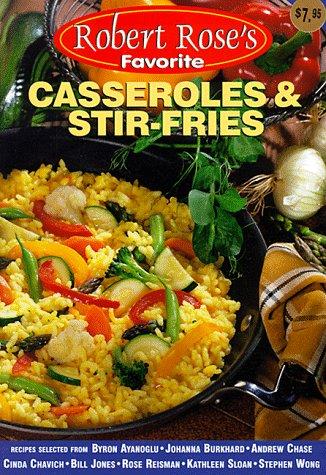 Casseroles and Stir-Fries (Robert Rose's Favorite) (Fry Rose)
