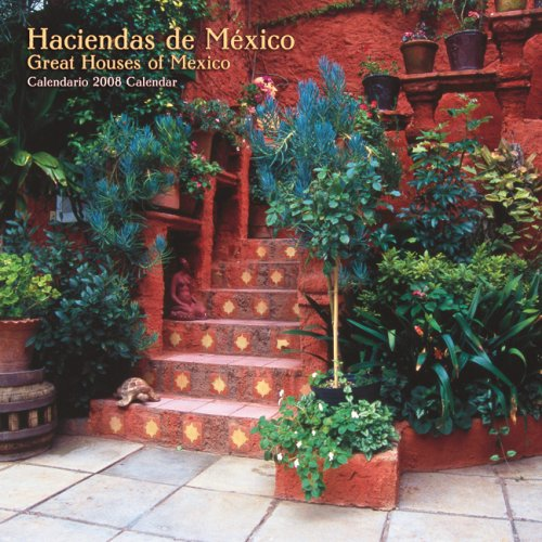 Mexico 2008 Calendar - Haciendas de México/Great Houses of Mexico 2008 Square Wall Calendar (German, French, Spanish and English Edition)