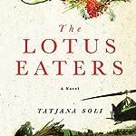The Lotus Eaters | Tatjana Soli