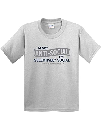 Amazon.com: I'm not anti-social. I'm selectively social. Sarcastic ...