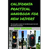 California Practical Handbook for New Drivers: The study guide to prepare for the California permit test with 250…