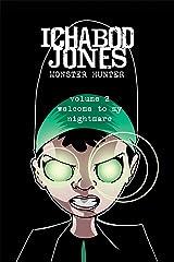 Ichabod Jones: Monster Hunter: Welcome to My Nightmare Kindle Edition