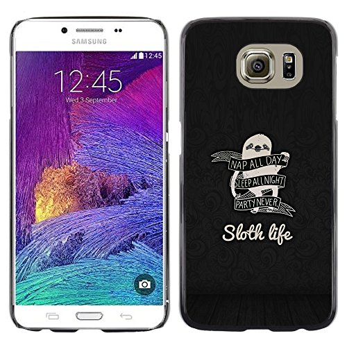 All Phone Most Case / Cute Picture Hard Case Protective Cover Case for Samsung Galaxy S6 // Sloth Life Funny Advice