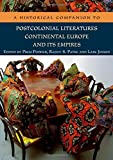 img - for A Historical Companion to Postcolonial Literatures - Continental Europe and its Empires (Edinburgh Companions to Literature EUP) book / textbook / text book
