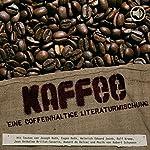Kaffee. Eine coffeinhaltige Literaturmischung | Eugen Roth,Joseph Roth,Eduard Heinrich Jacob