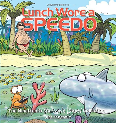 Lunch Wore a Speedo: The Nineteenth Sherman's Lagoon ()