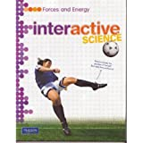 MIDDLE GRADE SCIENCE 2011 FORCES AND ENERGY:STUDENT EDITION (Interactive Science)