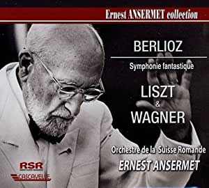 Berlioz / Liszt / Wagner: Ernest Ansermet Collection