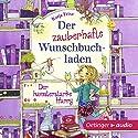Der hamsterstarke Harry (Der zauberhafte Wunschbuchladen 2) Hörbuch von Katja Frixe Gesprochen von: Uta Dänekamp