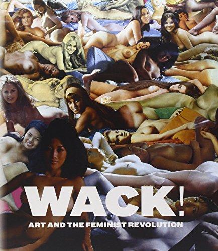 WACK!: Art and the Feminist Revolution (MIT Press)