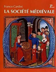 La société médiévale par Franco Cardini