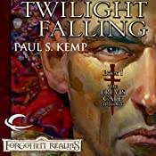 Twilight Falling: Forgotten Realms: Erevis Cale Trilogy, Book 1 | Paul S. Kemp