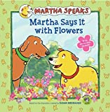 Martha Says It with Flowers, Susan Meddaugh, 0547371594
