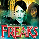 Freaks | Kieran Larwood