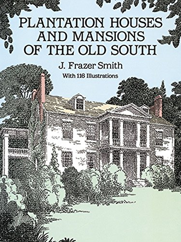 Plantation Houses and Mansions of the Old South (Dover (House Mansion)