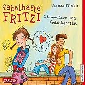 Liebeschaos und Gedankensalat (Fabelhafte Fritzi 1) | Susanne Fülscher
