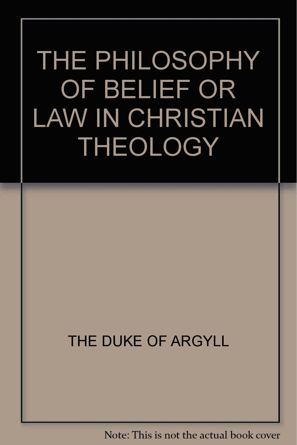 The Philosophy Of Belief Or, Law In Christian Theology