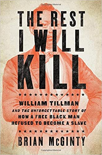 the rest i will kill william tillman and the unforgettable story of