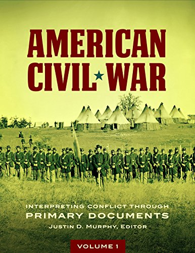 American Civil War [2 volumes]: Interpreting Conflict through Primary Documents