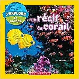 Livre en pdf gratuit J'Explore le Monde: Le Recif de Corail
