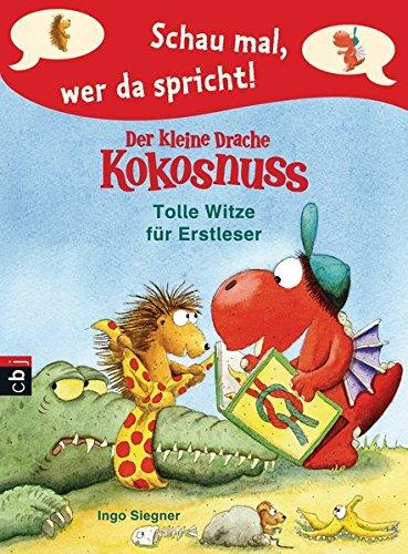 Schau mal, wer da spricht – Der kleine Drache Kokosnuss - Tolle Witze für Erstleser (Schau mal, wer da spricht: Drache Kokosnuss, Band 3)