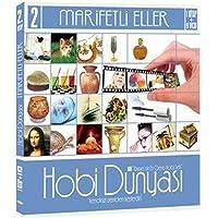 Hobi Dünyası 2 - Marifetli Eller: Türkiye'nin En Geniş Hobi Seti Kendinizi Yeniden Keşfedin