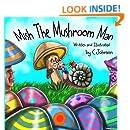 Mish The Mushroom Man