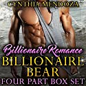 Billionaire Bear: Four Part Box Set Audiobook by Cynthia Mendoza Narrated by Hilarie Mukavitz