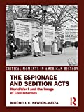 The Espionage and Sedition Acts: World War I and the Image of Civil Liberties (Critical Moments in American History)