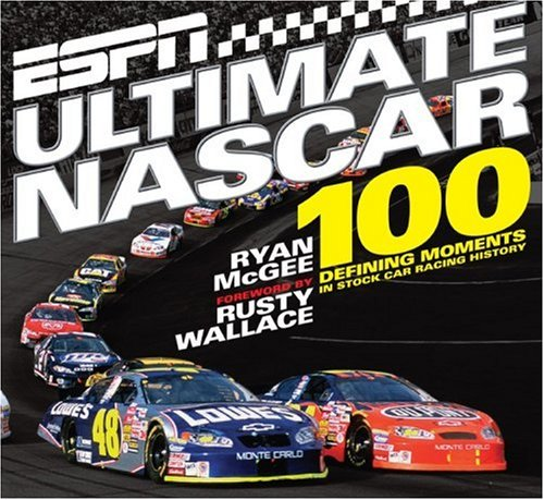 - ESPN Ultimate NASCAR: The 100 Defining Moments in Stock Car Racing History