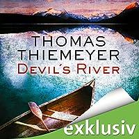 Devil's River Hörbuch von Thomas Thiemeyer Gesprochen von: Dietmar Wunder