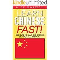 Chinese: Learn Chinese Fast! 48 Hours To Learning Chinese (But Not Mastering It) (Chinese Language - Spanish - German - Italian)