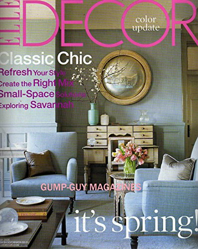 Elle Decor May 2005 Magazine CHASSIC CHIC: REFRESH YOUR STYLE, CREATE THE RIGHT MIX, SMALL-SPACE SOLUTIONS Exploring Savannah (Gardens Makeovers And Homes Better Furniture)