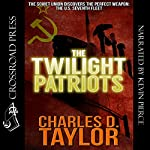 The Twilight Patriots | Charles D. Taylor