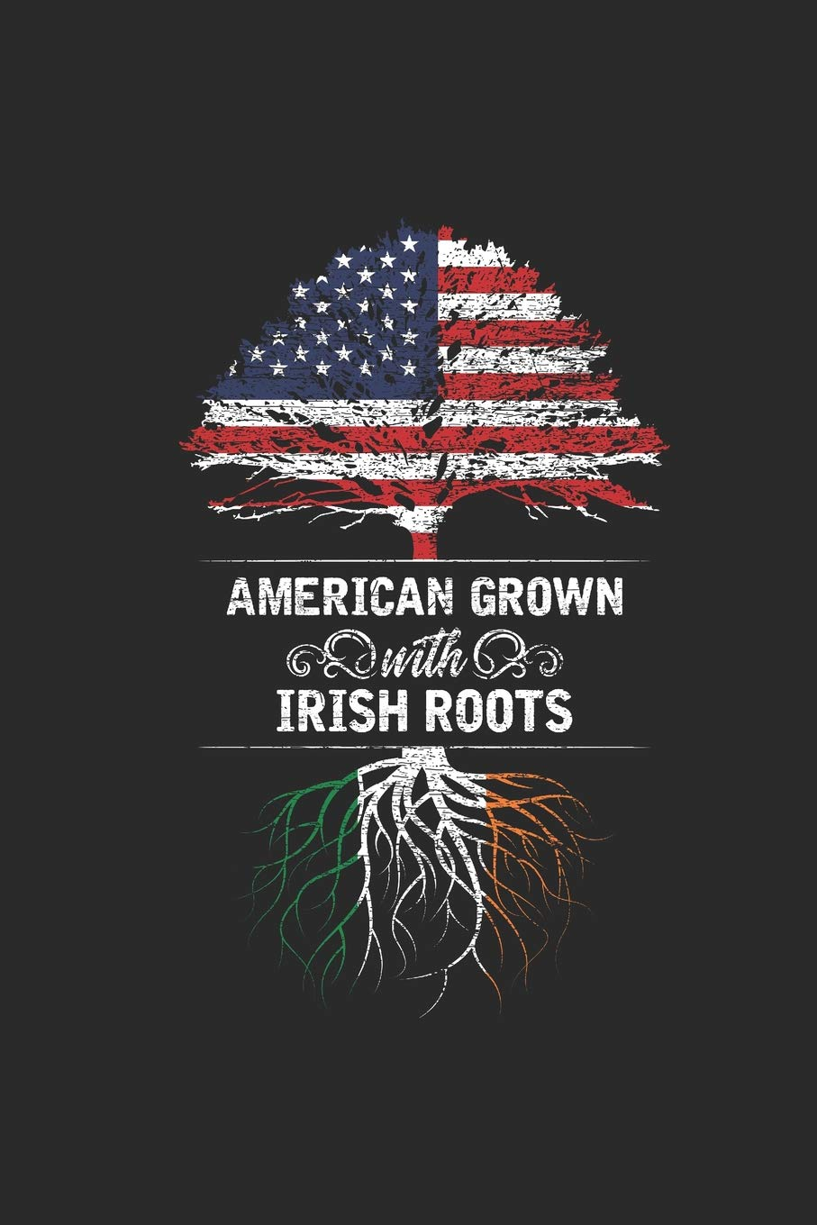 Amazon Com American Grown With Irish Roots Dotted Bullet Grid Notebook Journal 6 X 9 Gift Idea For All Irish 9781095747421 Publishing Ireland Books