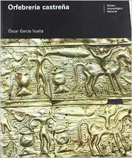 Orfebrería castreña del Museo Arqueológico Nacional: Amazon.es: España. Subdirección General de Museos Estatales: Libros