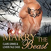 Marry the Beast: A BBW Shape Shifter Mail Order Bride Romance | Claire Grimes,  Lovers Tale Oasis