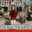 The Road To McCarthy Audiobook by Pete McCarthy Narrated by Christopher Scott