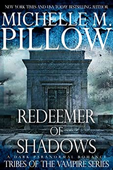 Redeemer of Shadows (Tribes of the Vampire Book 1) by [Pillow, Michelle M.]