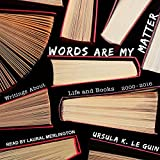 #3: Words Are My Matter: Writings About Life and Books, 2000-2016, with a Journal of a Writer's Week