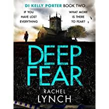 Deep Fear: An unputdownable crime thriller (Detective Kelly Porter Book 2)