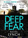 Deep Fear: An unputdownable crime thriller (Detective Kelly Porter Book 2)