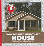 How Did They Build That? House, Nancy Robinson Masters, 1602799822