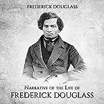 Narrative of the Life of Frederick Douglass | Frederick Douglass