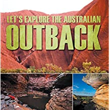 Let's Explore the Australian Outback: Australia Travel Guide for Kids (Children's Explore the World Books)