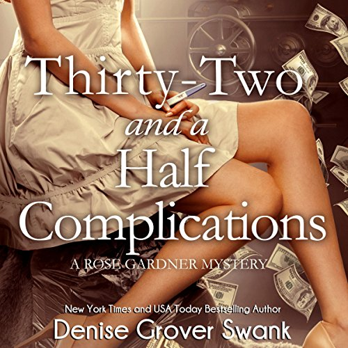 Thirty-Two and a Half Complications: Rose Gardner Mystery, Book 5