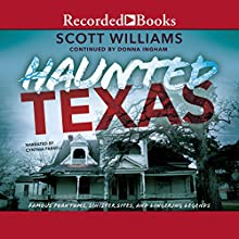 Haunted Texas: Famous Phantoms, Sinister Sites, and Lingering Legends, Second Edition Audiobook by Scott Williams, Donna Ingham Narrated by Cynthia Farrell