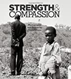 img - for Strength & Compassion: Photographs and Essays book / textbook / text book