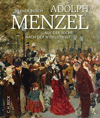 Adolph Menzel: Auf der Suche nach der Wirklichkeit